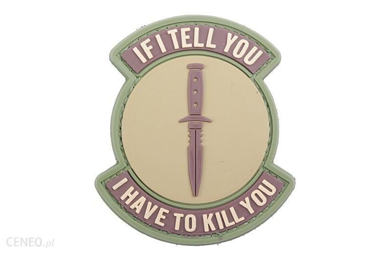 Naszywka 3D If I Tell You I Have To Kill You coyote
